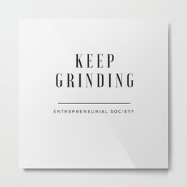 Keep Grinding Metal Print