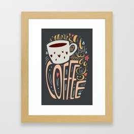 There's always room for coffee Framed Art Print