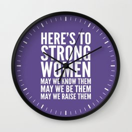Here's to Strong Women (Ultra Violet) Wall Clock