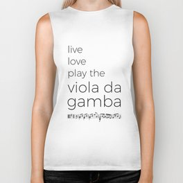 Live, love, play the viola da gamba Biker Tank