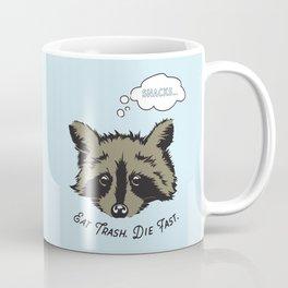 Eat Trash Die Fast Coffee Mug