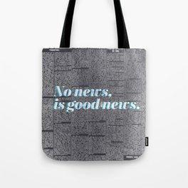 No news, is good news. Tote Bag