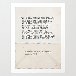 """We shall defend our island, whatever the cost may be, we shall fight on the beaches, we shall fight Art Print"