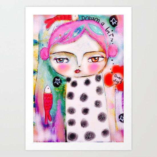 Dream a bit...every day! pink hair girl fish flowers Art Print