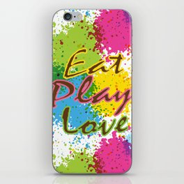 Eat Play Love iPhone Skin