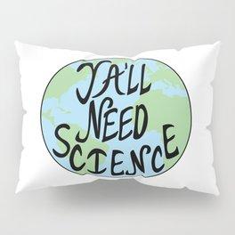 Ya'll Need Science Earth Hand Drawn Pillow Sham