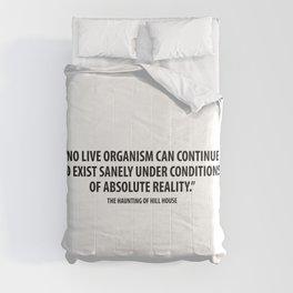 No live organism can continue for long to exist sanely under conditions of absolute Comforters