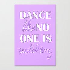 Dance Like No One is Watching - Purple Canvas Print