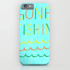 gone fishin' Slim Case iPhone 6s