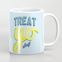 treat yo self Mugs featuring Treat Yo Self by marklongson