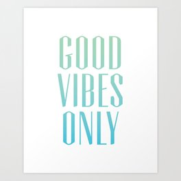 Good Vibes Only (green-blue) Art Print
