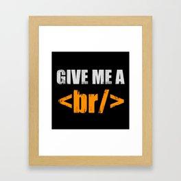 Give me a break Framed Art Print