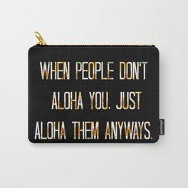 Aloha Them Anyways Carry-All Pouch