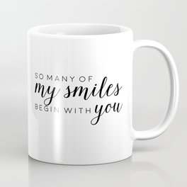 Printable - So many of my smiles begin with you Baby quotes Poster Sign Black and white simple Cute Coffee Mug