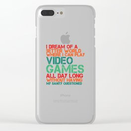 I Dream Of a Better World Clear iPhone Case