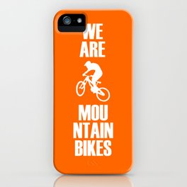 We Are Mountain Bikes iPhone Case