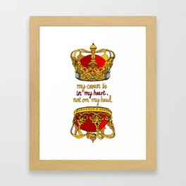 My crown is in my heart Framed Art Print