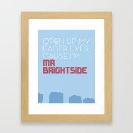 Mr Brightside Framed Art Print