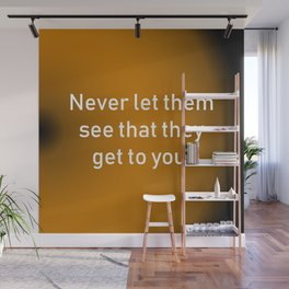 Never Let Them See Wall Mural