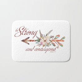 Strong and courageous Bath Mat
