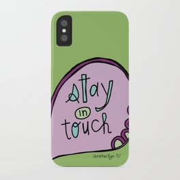 Stay In Touch iPhone Case