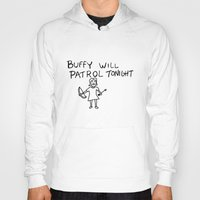 buffy Hoodies featuring Buffy Will Patrol Tonight by Paul Elder