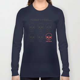 Feelin' Like Death Long Sleeve T-shirt