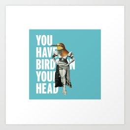 Birds on your head Art Print