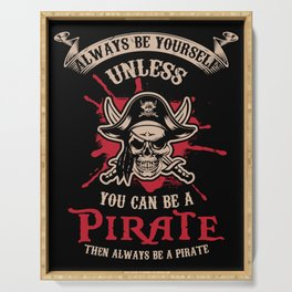 PIRATES: Always Be A Pirate Freebooter Skull Crossbones Gift Costume Serving Tray