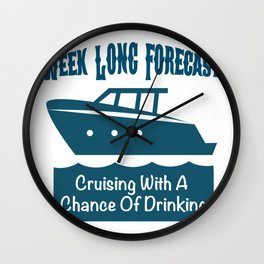 Week Long Forecast Cruising With A Chance Of Drinking Wall Clock