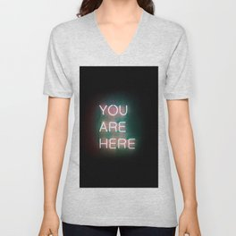 YOUR ARE HERE Neon Sign Unisex V-Neck