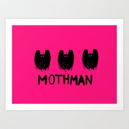 MOTHMAN MOTHMAN MOTHMAN Art Print
