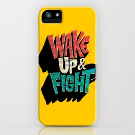 Wake Up and Fight iPhone Case