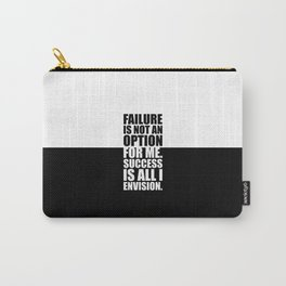 Failure is not... Inspirational Quote Carry-All Pouch