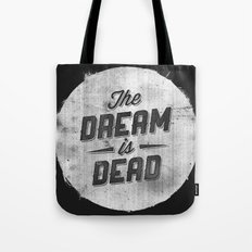 The Dream Is Dead Tote Bag
