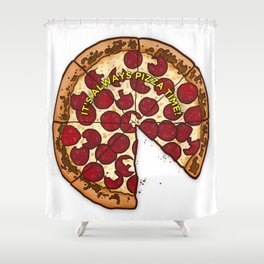 Pizza Time! Shower Curtain