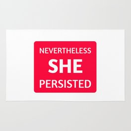 NEVERTHELESS SHE PERSISTED - FEMINIST QUOTE Rug