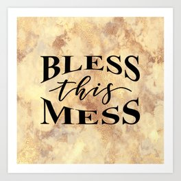 BLESS THIS MESS Art Print