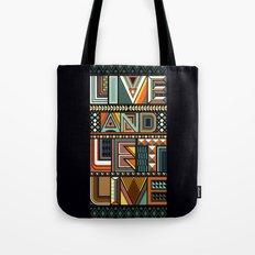 LIVE & LET LIVE Tote Bag