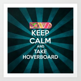 Keep calm and take hoverboard. Art Print