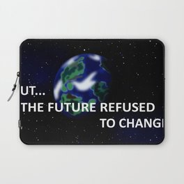 But The Future Refused To Change Laptop Sleeve
