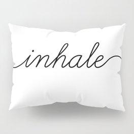inhale exhale (1 of 2) Pillow Sham