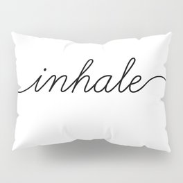 inhale exhale (1 of 2) Pillow Sham