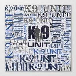 K-9 Unit  -Police Dog Unit Canvas Print