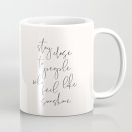 Stay close to the Sunshine - Positive words Coffee Mug