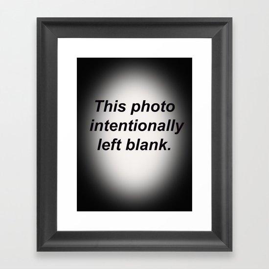 Intentionally Blank Framed Art Print