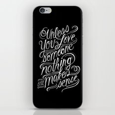 Unless you love someone... iPhone & iPod Skin