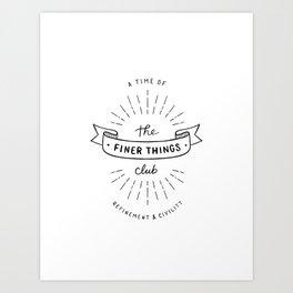 Finer Things Black & White Art Print