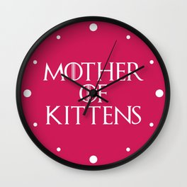 Mother Of Kittens Funny Quote Wall Clock