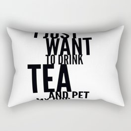 I Just Want to Drink Tea and Pet My Dog in Black Vertical Rectangular Pillow